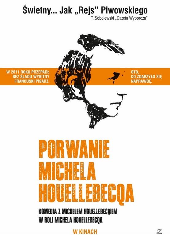 """""""Porwanie Michela Houellebecqa"""", reż. Guillaume Nicloux, plakat (źródło: materiały prasowe)"""