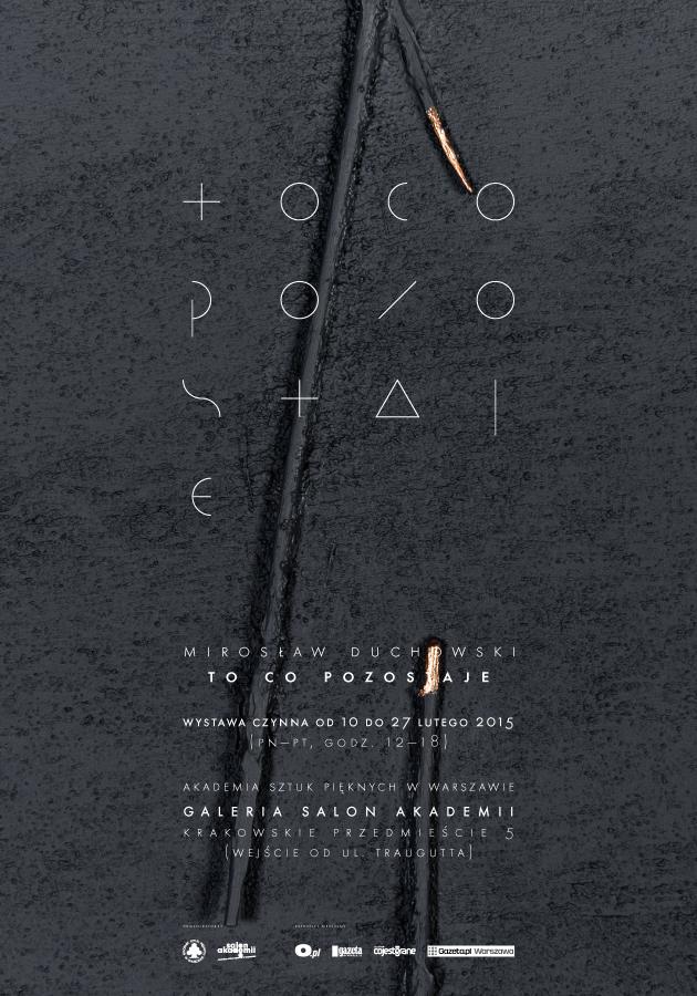 """Mirosław Duchowski, """"To co pozostaje"""", Salon Akademii w Warszawie, plakat wystawy (źródło: materiały prasowe organizatora)"""
