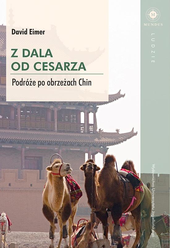 """David Eimer, """"Z dala od cesarza. Podróże po obrzeżach Chin"""" – okładka (źródło: materiały prasowe)"""