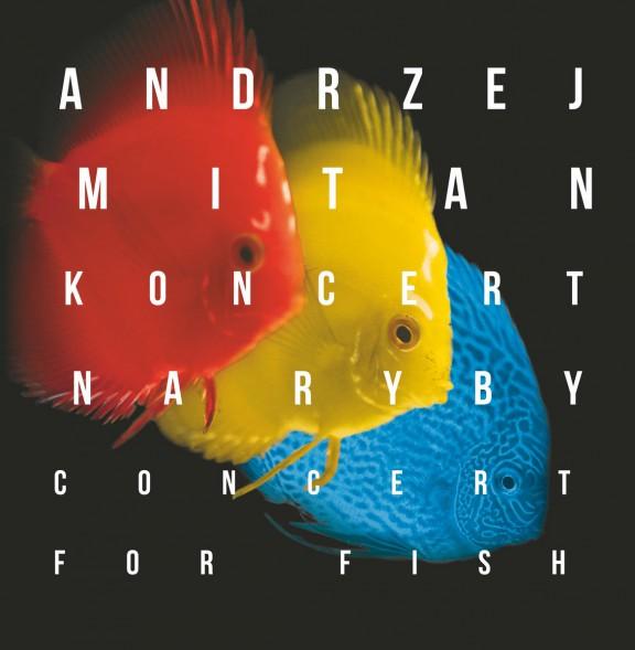 """Andrzej Mitan, """"Koncert na ryby"""", proj. Dariusz Adamski (źródło: materiały prasowe organizatora)"""