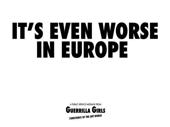 Guerilla Girls, It's even worse in Europe, 1986, plakat, © Guerrilla Girls, dzięki uprzejmości guerrillagirls.com (źródło: materiały prasowe organizatora)
