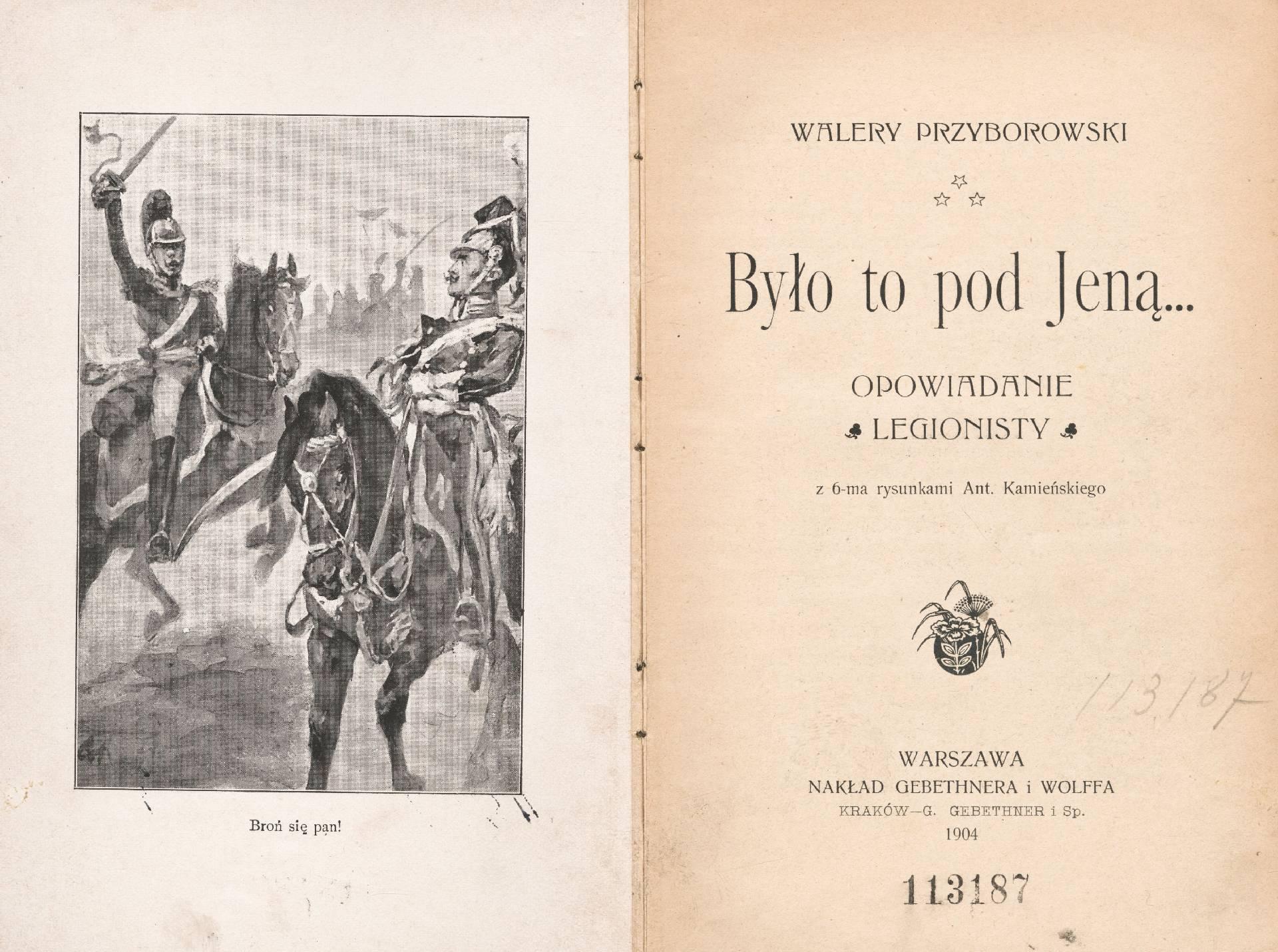 """Pierwodruk """"Było to pod Jeną"""" Walerego Przyborowskiego, Warszawa 1904; ZNiO (źródło: materiały prasowe organizatora)"""